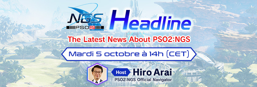 PSO2: NGS Headline #4 – Stream officiel le 05/10/2021